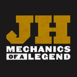 JH: Mechanics of a Legend